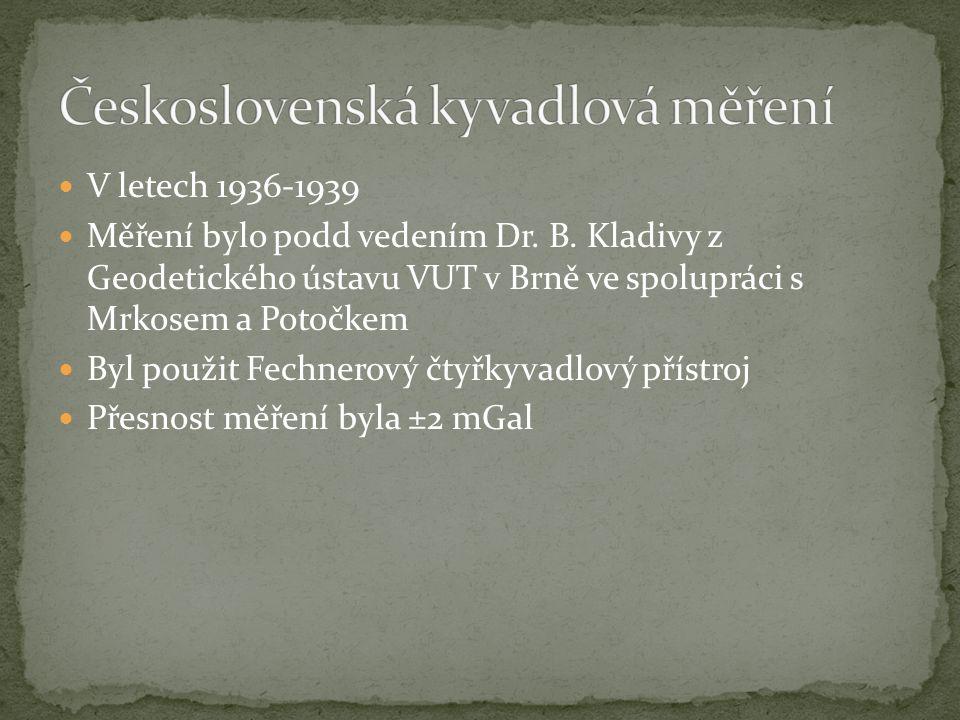 V letech 1936-1939 Měření bylo podd vedením Dr. B. Kladivy z Geodetického ústavu VUT v Brně ve spolupráci s Mrkosem a Potočkem Byl použit Fechnerový č