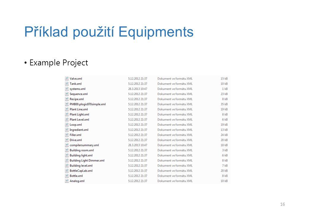 Example Project Příklad použití Equipments 16