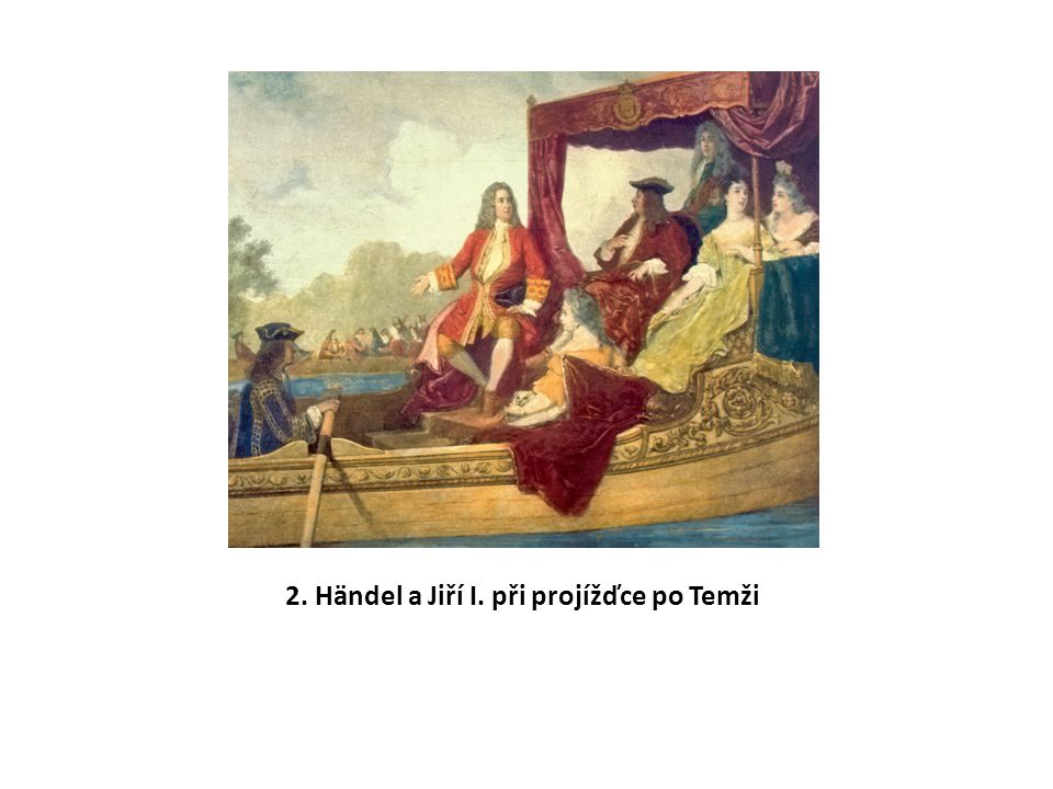 2. Händel a Jiří I. při projížďce po Temži