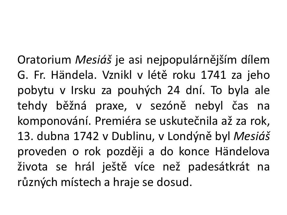 Oratorium Mesiáš je asi nejpopulárnějším dílem G. Fr.