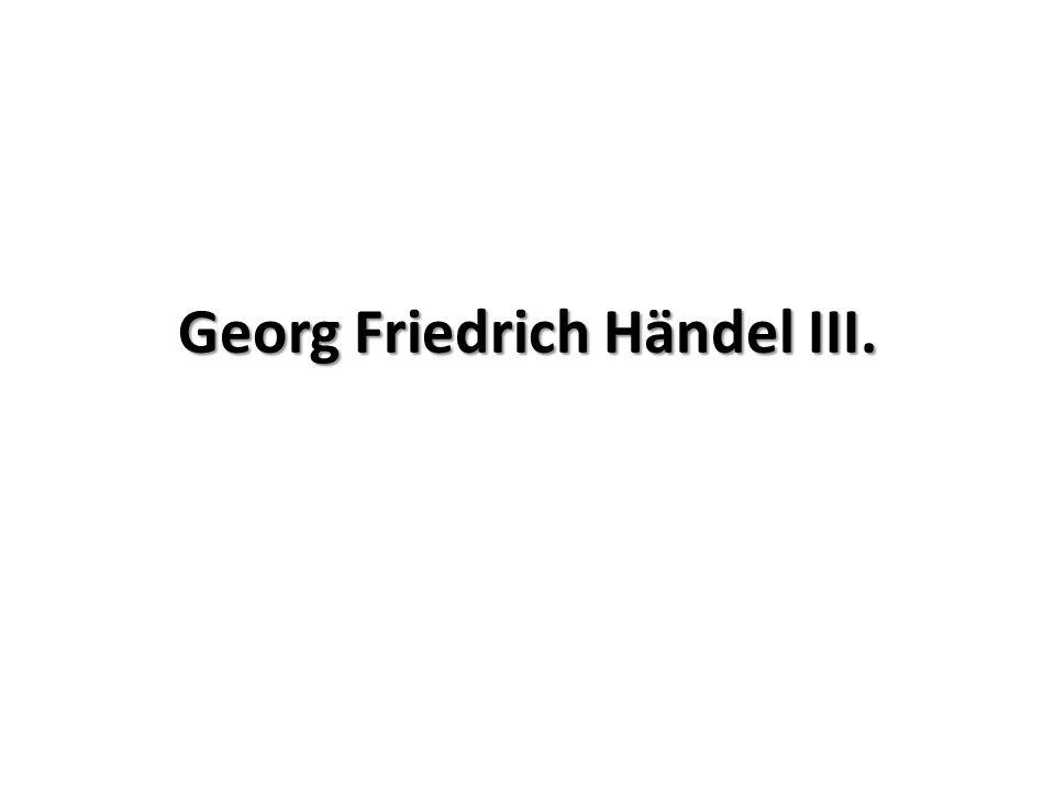 Georg Friedrich Händel III.