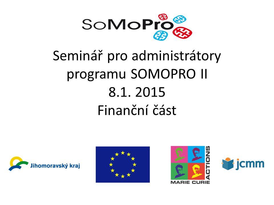 Seminář pro administrátory programu SOMOPRO II 8.1. 2015 Finanční část