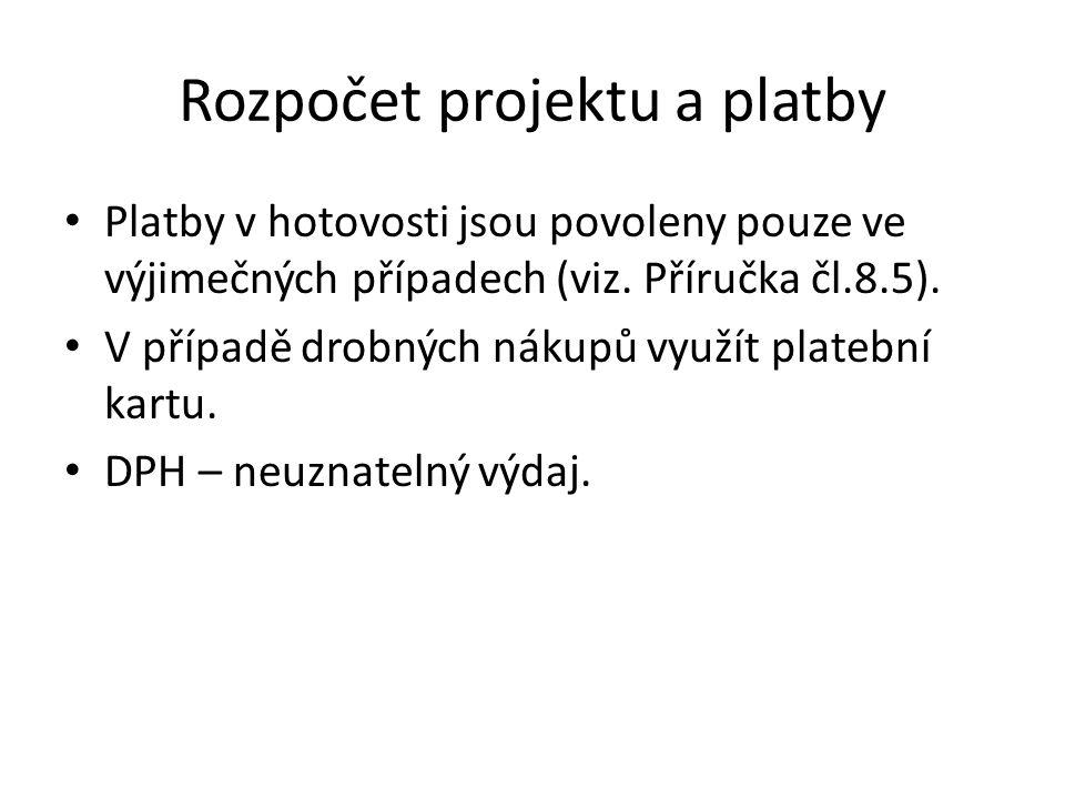 Rozpočet projektu a platby Platby v hotovosti jsou povoleny pouze ve výjimečných případech (viz.