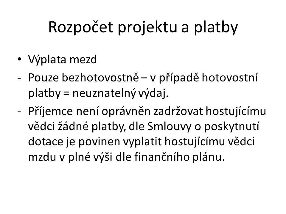 Rozpočet projektu a platby Výplata mezd -Pouze bezhotovostně – v případě hotovostní platby = neuznatelný výdaj. -Příjemce není oprávněn zadržovat host
