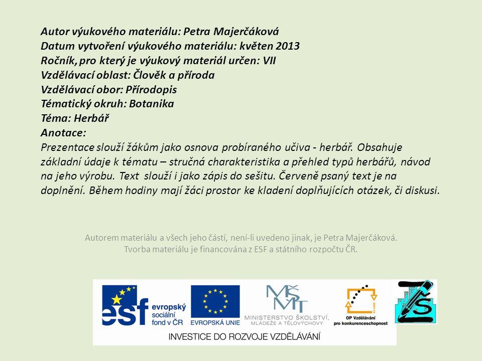 Autor výukového materiálu: Petra Majerčáková Datum vytvoření výukového materiálu: květen 2013 Ročník, pro který je výukový materiál určen: VII Vzděláv