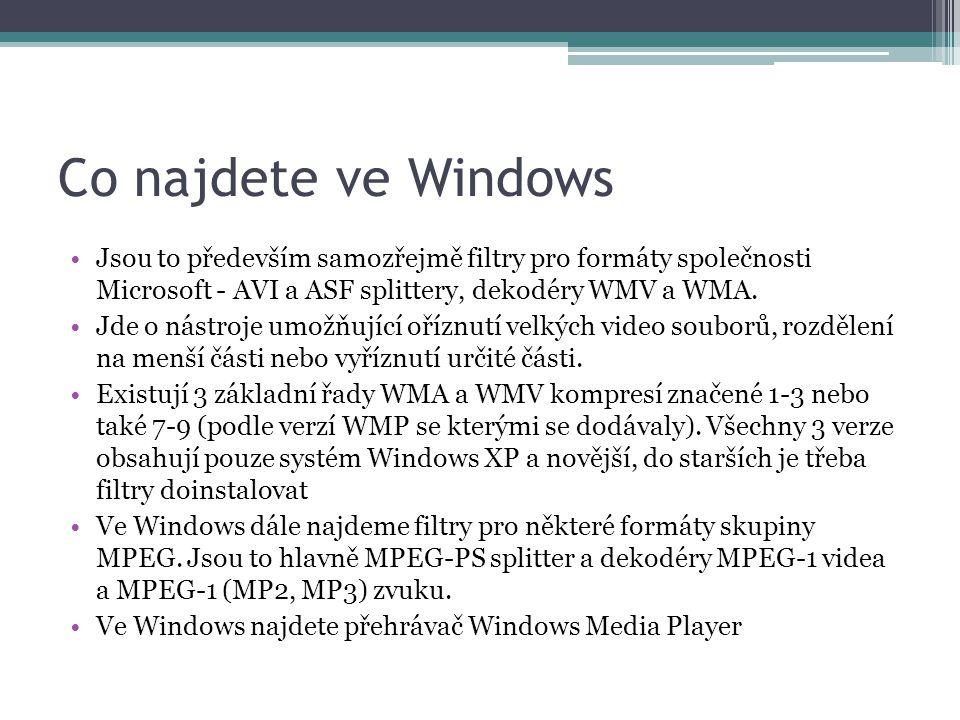 Co najdete ve Windows Jsou to především samozřejmě filtry pro formáty společnosti Microsoft - AVI a ASF splittery, dekodéry WMV a WMA.