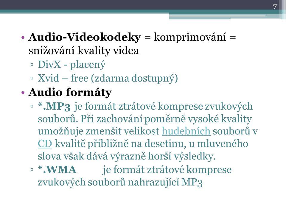 Audio-Videokodeky = komprimování = snižování kvality videa ▫DivX - placený ▫Xvid – free (zdarma dostupný) Audio formáty ▫*.MP3je formát ztrátové komprese zvukových souborů.