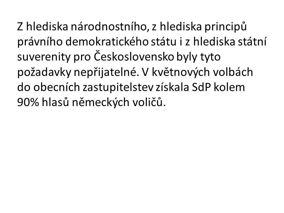 Z hlediska národnostního, z hlediska principů právního demokratického státu i z hlediska státní suverenity pro Československo byly tyto požadavky nepř