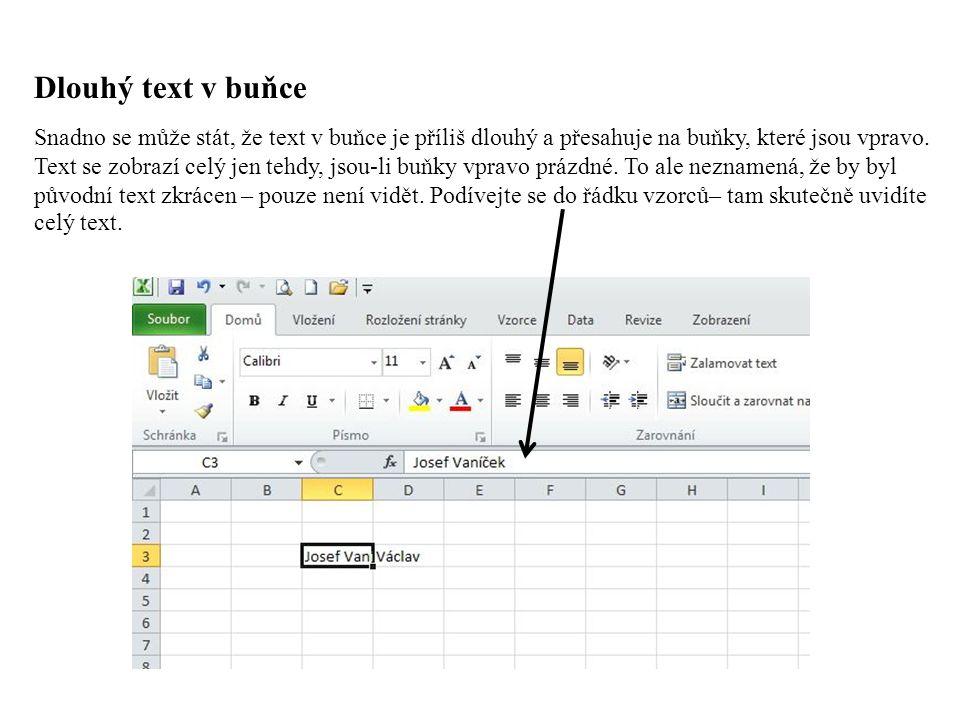 Nastavení šířky sloupce a výšky řádku Podobně jako s textem mohou vzniknout problémy i s číslem.