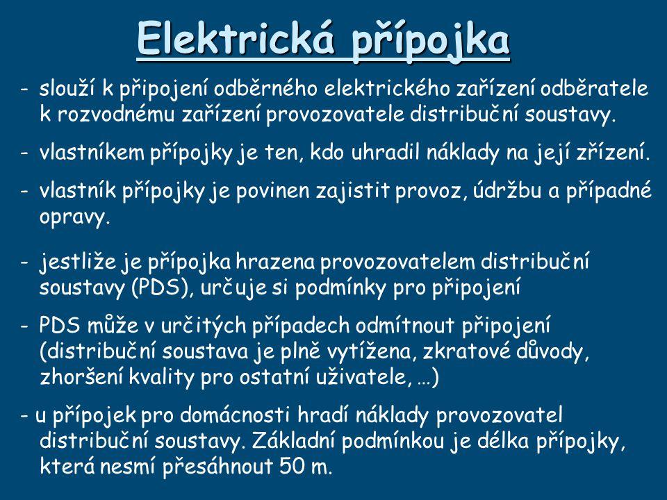 Elektrická přípojka -slouží k připojení odběrného elektrického zařízení odběratele k rozvodnému zařízení provozovatele distribuční soustavy.