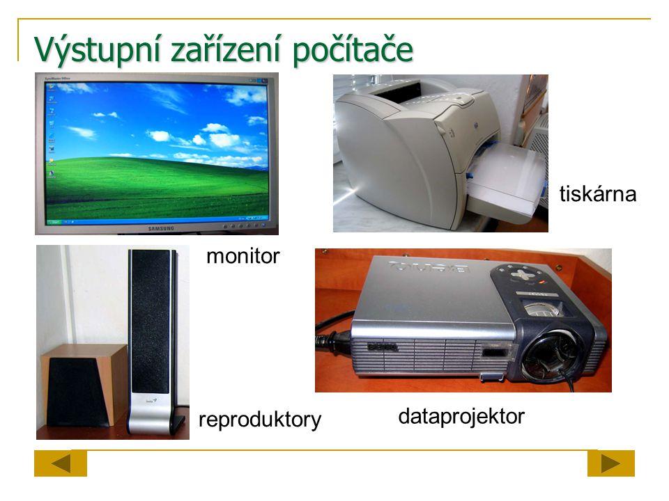 Výstupní zařízení počítače monitor reproduktory tiskárna dataprojektor