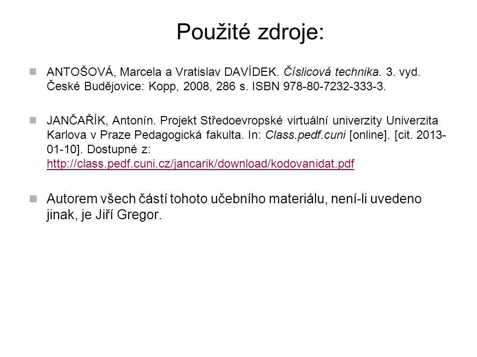 Použité zdroje: ANTOŠOVÁ, Marcela a Vratislav DAVÍDEK. Číslicová technika. 3. vyd. České Budějovice: Kopp, 2008, 286 s. ISBN 978-80-7232-333-3. JANČAŘ