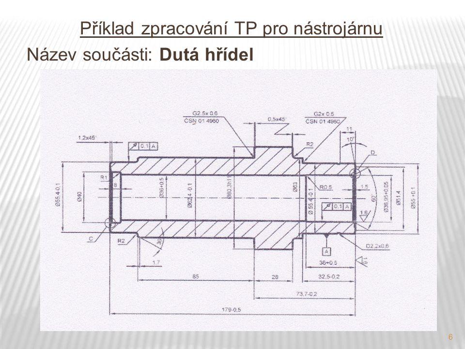 6 Příklad zpracování TP pro nástrojárnu Název součásti: Dutá hřídel