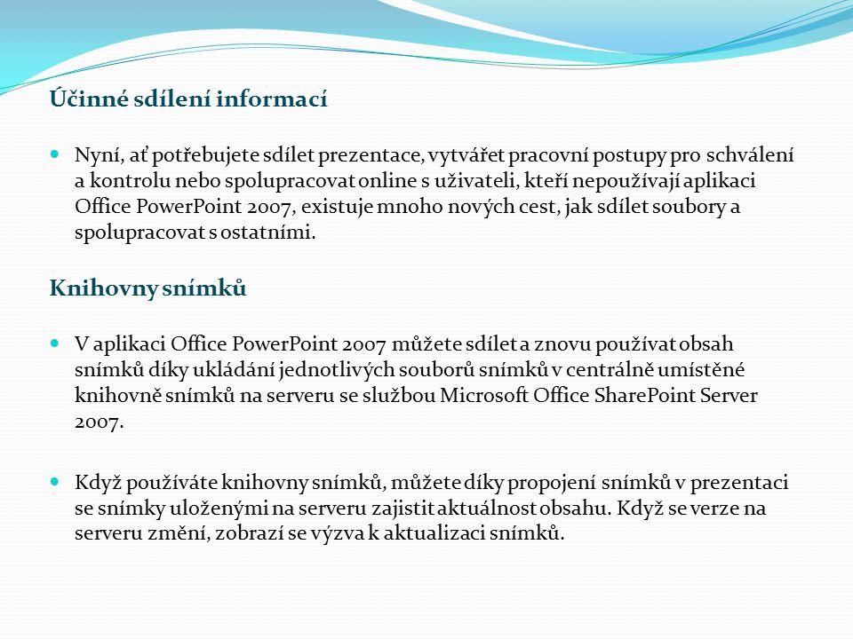 Účinné sdílení informací Nyní, ať potřebujete sdílet prezentace, vytvářet pracovní postupy pro schválení a kontrolu nebo spolupracovat online s uživat