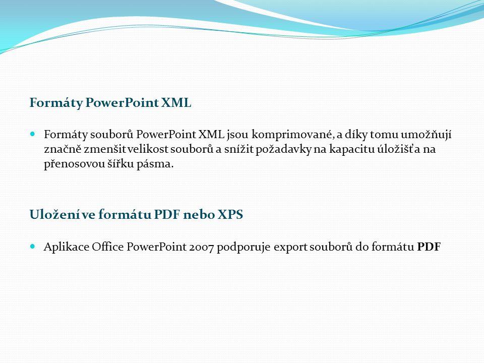 Formáty PowerPoint XML Formáty souborů PowerPoint XML jsou komprimované, a díky tomu umožňují značně zmenšit velikost souborů a snížit požadavky na ka