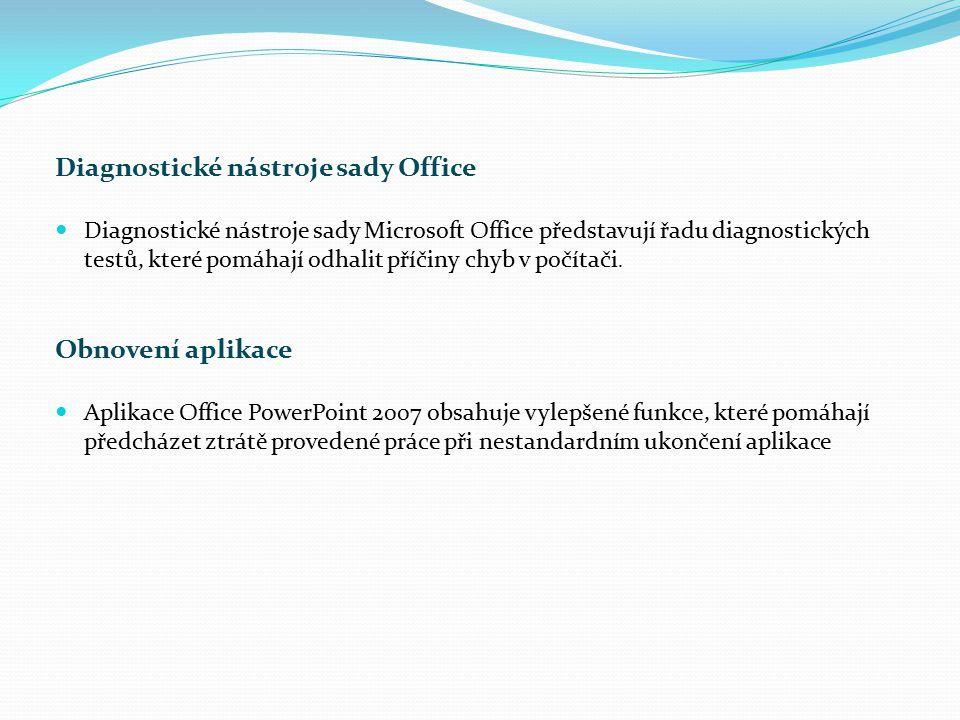 Diagnostické nástroje sady Office Diagnostické nástroje sady Microsoft Office představují řadu diagnostických testů, které pomáhají odhalit příčiny ch