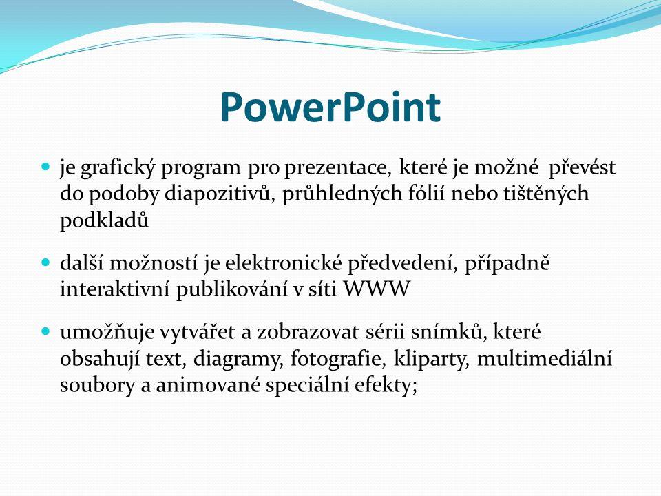 PowerPoint je grafický program pro prezentace, které je možné převést do podoby diapozitivů, průhledných fólií nebo tištěných podkladů další možností