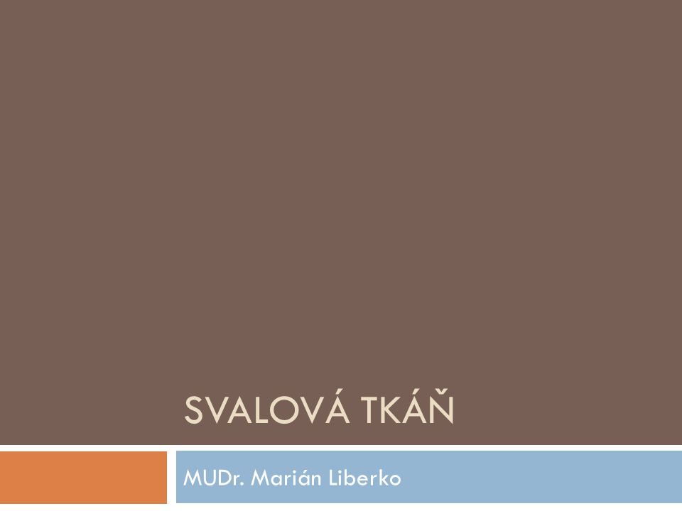 SVALOVÁ TKÁŇ MUDr. Marián Liberko