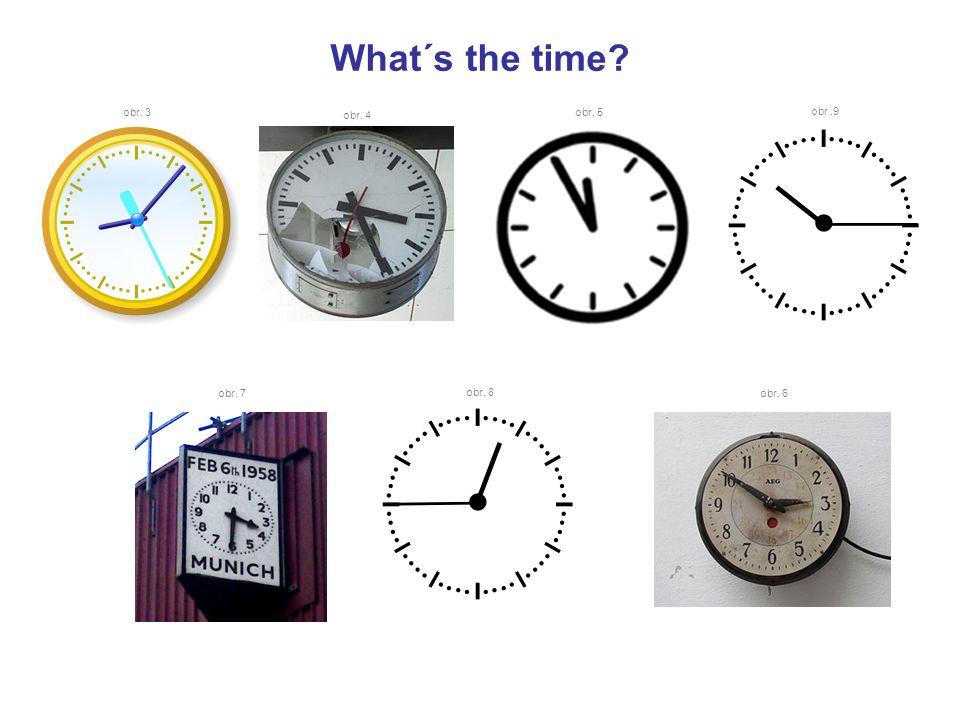 What´s the time.obr. 3 obr. 4 obr. 5 obr. 7 obr. 6 obr.