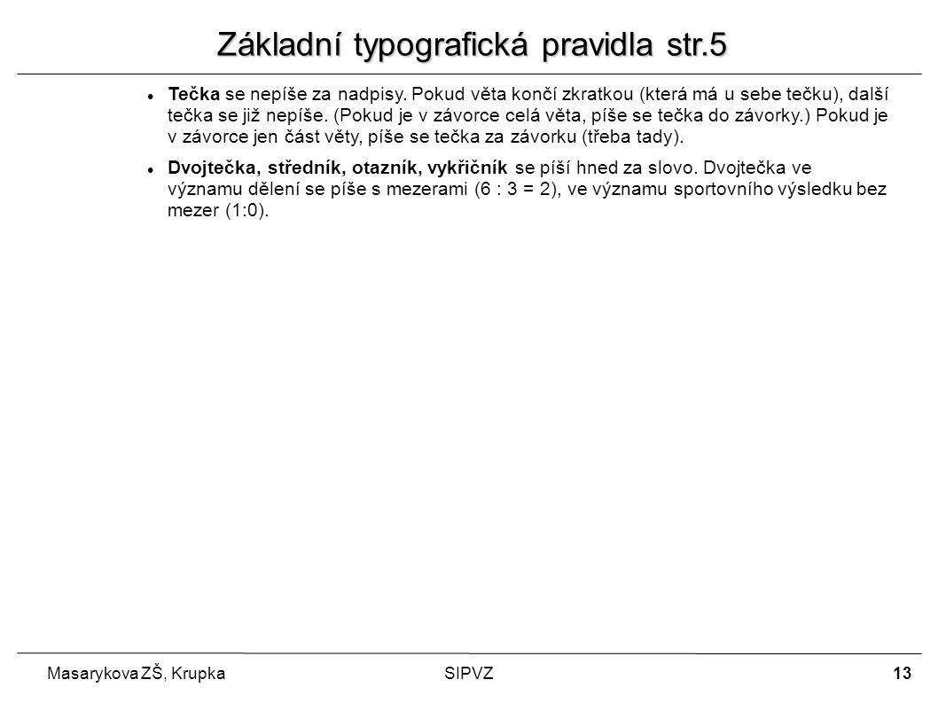 13 Masarykova ZŠ, KrupkaSIPVZ Tečka se nepíše za nadpisy.
