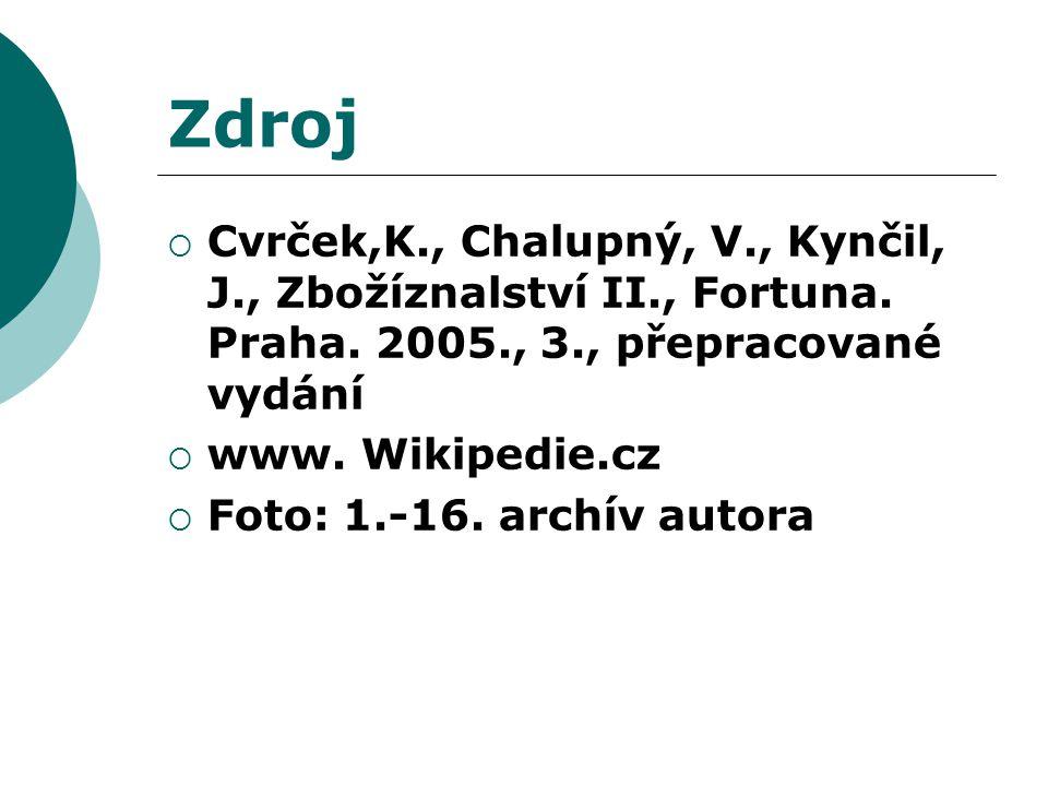 Zdroj  Cvrček,K., Chalupný, V., Kynčil, J., Zbožíznalství II., Fortuna. Praha. 2005., 3., přepracované vydání  www. Wikipedie.cz  Foto: 1.-16. arch