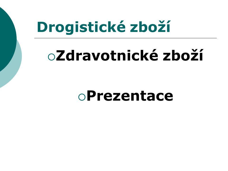Obsah  Charakteristika  Rozdělení zboží  Výrobky z pryže  Výrobky z PVC  Výrobky ze skla a keramiky  Suroviny pro výrobu