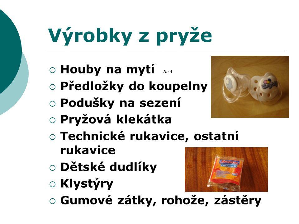 Výrobky z pryže  Houby na mytí 3.-4  Předložky do koupelny  Podušky na sezení  Pryžová klekátka  Technické rukavice, ostatní rukavice  Dětské du