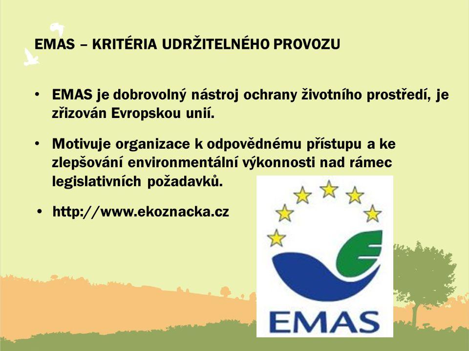 EMAS – KRITÉRIA UDRŽITELNÉHO PROVOZU EMAS je dobrovolný nástroj ochrany životního prostředí, je zřizován Evropskou unií. Motivuje organizace k odpověd