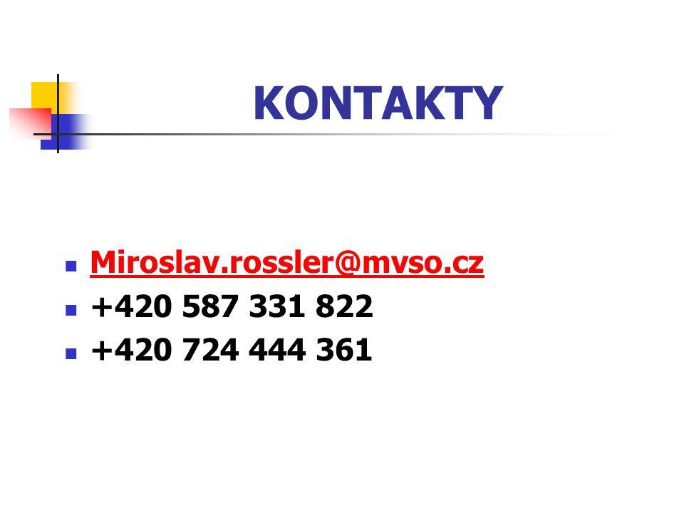 KONTAKTY Miroslav.rossler@mvso.cz +420 587 331 822 +420 724 444 361