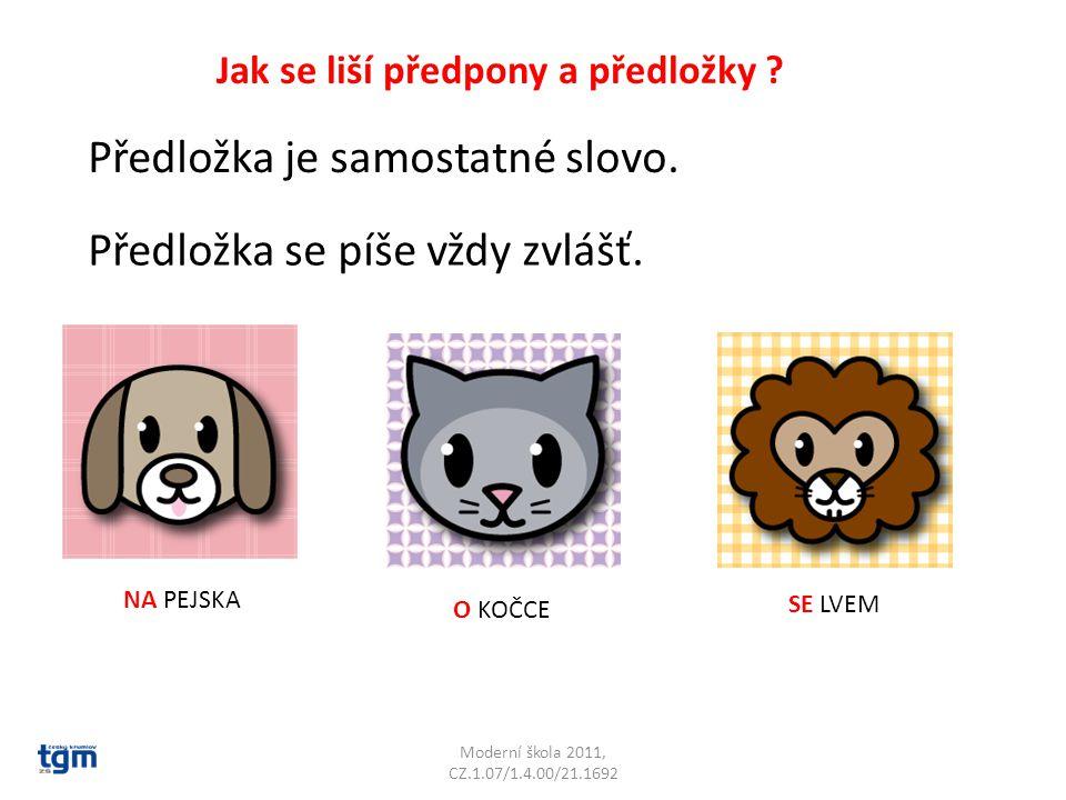 Moderní škola 2011, CZ.1.07/1.4.00/21.1692 Jak se liší předpony a předložky .