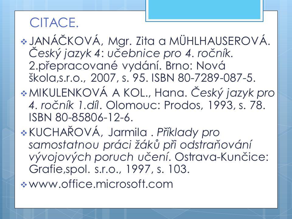 CITACE.  JANÁČKOVÁ, Mgr. Zita a MÜHLHAUSEROVÁ. Český jazyk 4: učebnice pro 4.