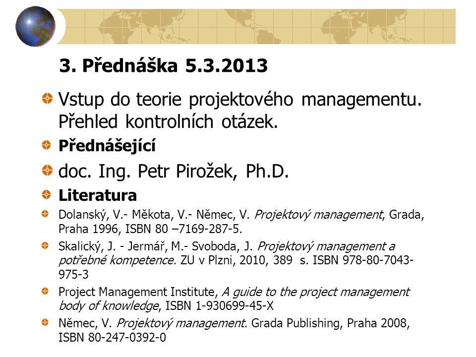 3.Přednáška 5.3.2013 Vstup do teorie projektového managementu.