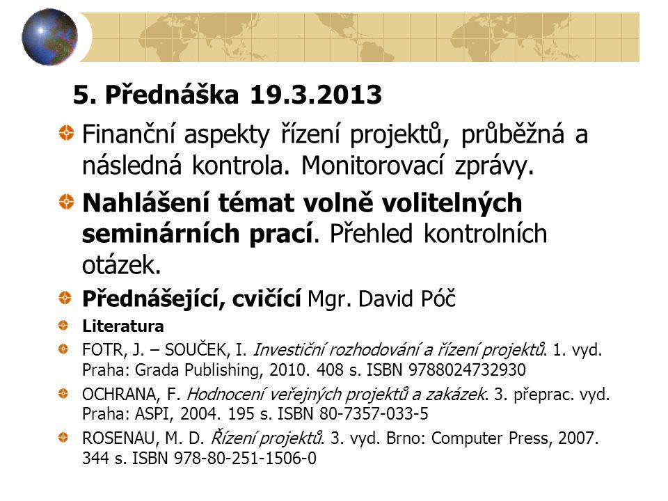 5.Přednáška 19.3.2013 Finanční aspekty řízení projektů, průběžná a následná kontrola.