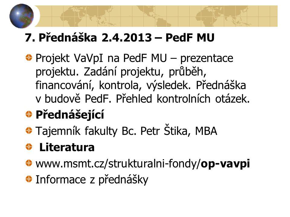 7.Přednáška 2.4.2013 – PedF MU Projekt VaVpI na PedF MU – prezentace projektu.