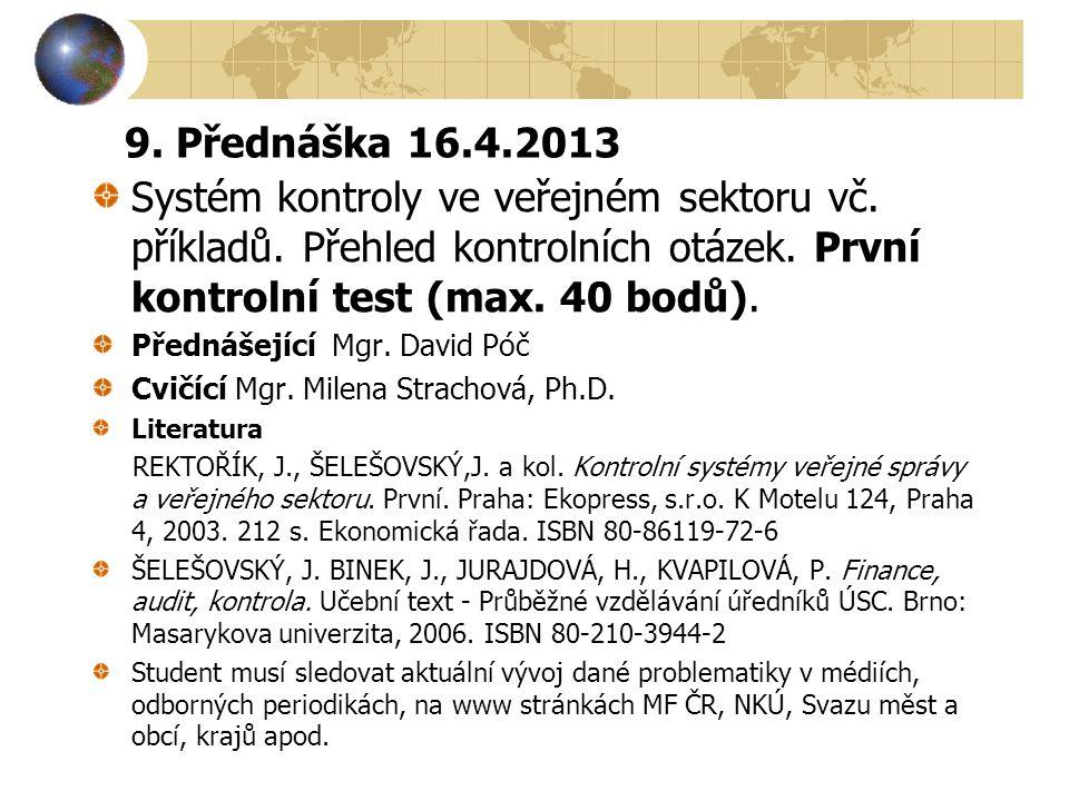9.Přednáška 16.4.2013 Systém kontroly ve veřejném sektoru vč.