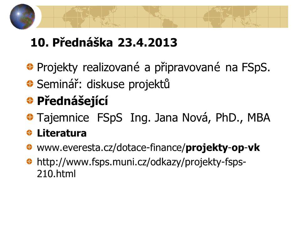 10.Přednáška 23.4.2013 Projekty realizované a připravované na FSpS.