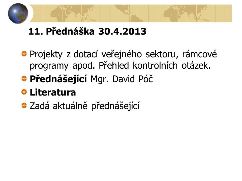 11.Přednáška 30.4.2013 Projekty z dotací veřejného sektoru, rámcové programy apod.