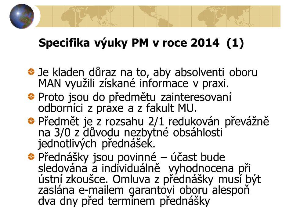 10.Přednáška 29.4.2014 Projektová praxe včetně příkladů Přednášející Mgr.