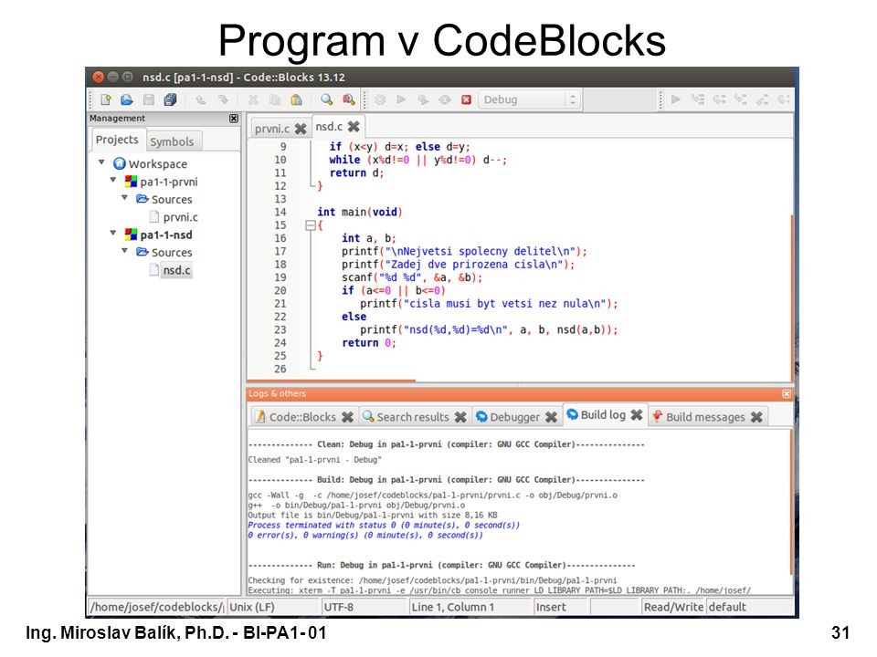 Ing. Miroslav Balík, Ph.D. - BI-PA1- 0131 Program v CodeBlocks