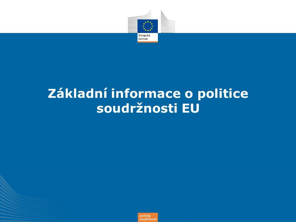 politika soudržnosti Základní informace o politice soudržnosti EU