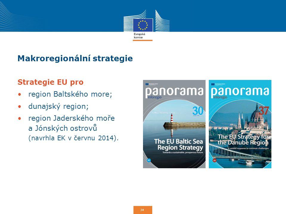 34 Makroregionální strategie Strategie EU pro region Baltského more; dunajský region; region Jaderského moře a Jónských ostrovů (navrhla EK v červnu 2