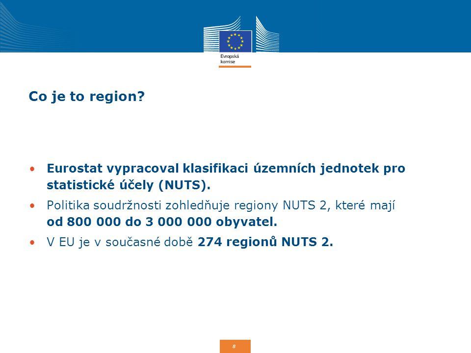 8 Co je to region? Eurostat vypracoval klasifikaci územních jednotek pro statistické účely (NUTS). Politika soudržnosti zohledňuje regiony NUTS 2, kte