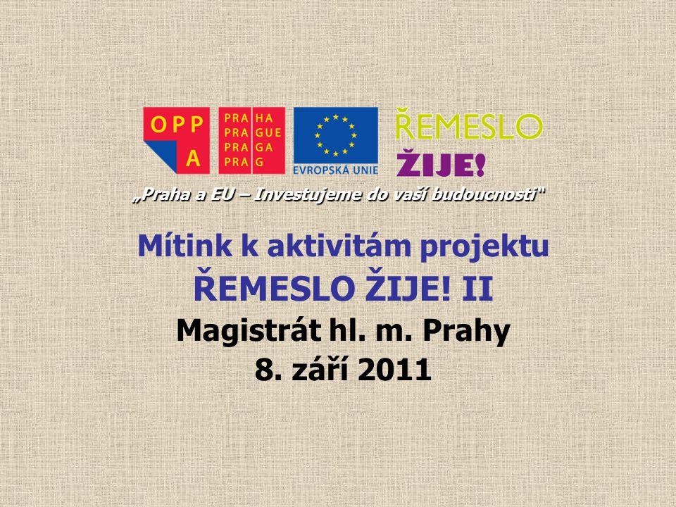 """Další průběžné vzdělávání učitelů odborného výcviku garant: """"Praha a EU – Investujeme do vaší budoucnosti"""