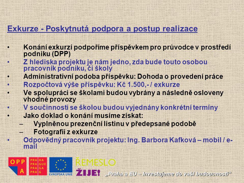 """""""Praha a EU – Investujeme do vaší budoucnosti"""" Exkurze - Poskytnutá podpora a postup realizace Konání exkurzí podpoříme příspěvkem pro průvodce v pros"""
