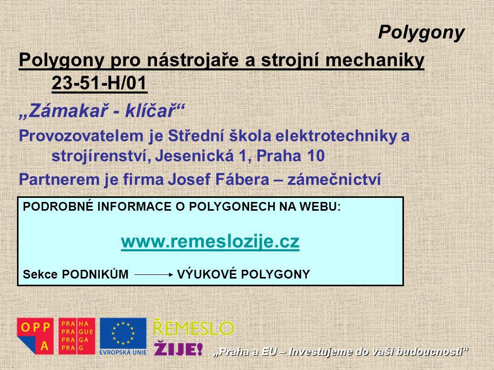 """Polygony – forma podpory """"Praha a EU – Investujeme do vaší budoucnosti 1) Výukové polygony mohou po domluvě s provozovatelem využívat i jiné školy."""