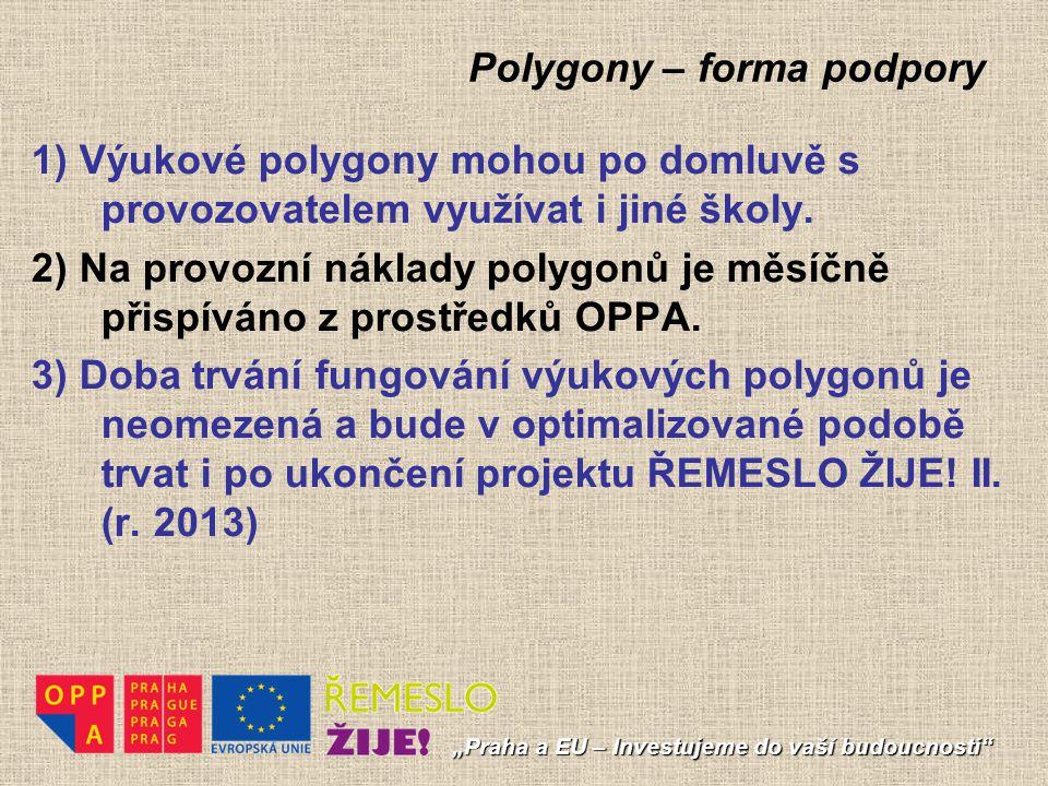 """Polygony – forma podpory """"Praha a EU – Investujeme do vaší budoucnosti"""" 1) Výukové polygony mohou po domluvě s provozovatelem využívat i jiné školy. 2"""