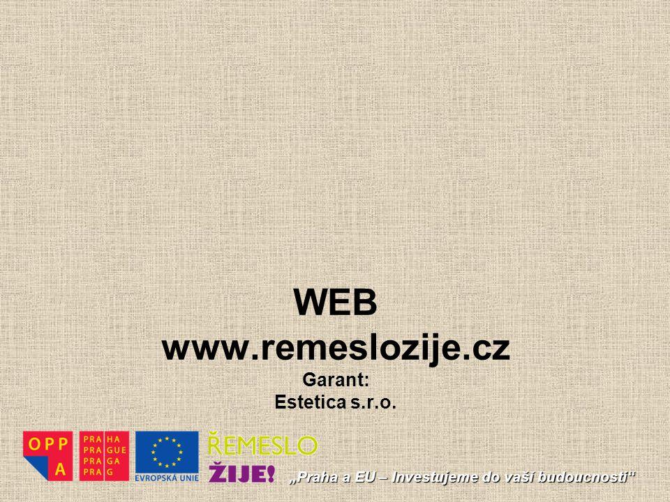 "WEB www.remeslozije.cz Garant: Estetica s.r.o. ""Praha a EU – Investujeme do vaší budoucnosti"""
