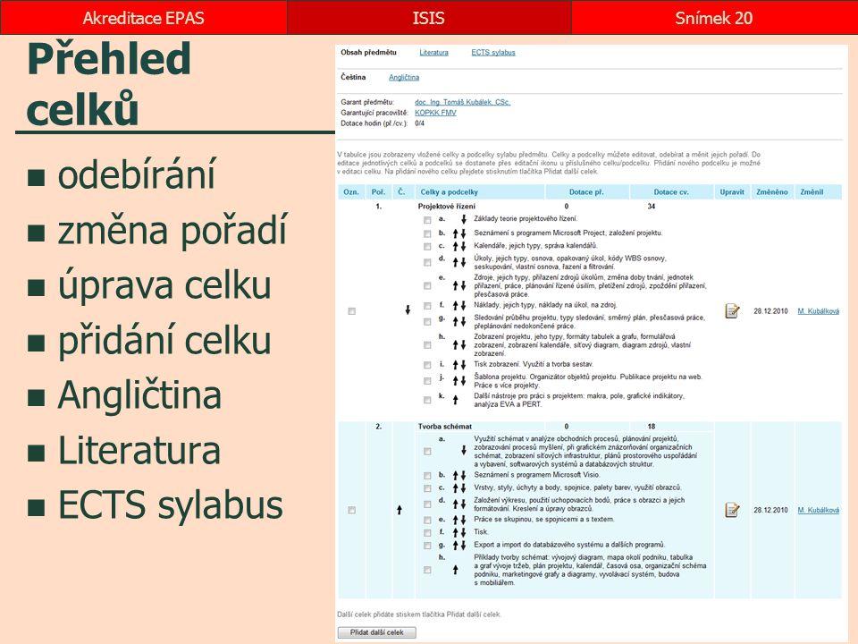 Přehled celků odebírání změna pořadí úprava celku přidání celku Angličtina Literatura ECTS sylabus ISISSnímek 20Akreditace EPAS