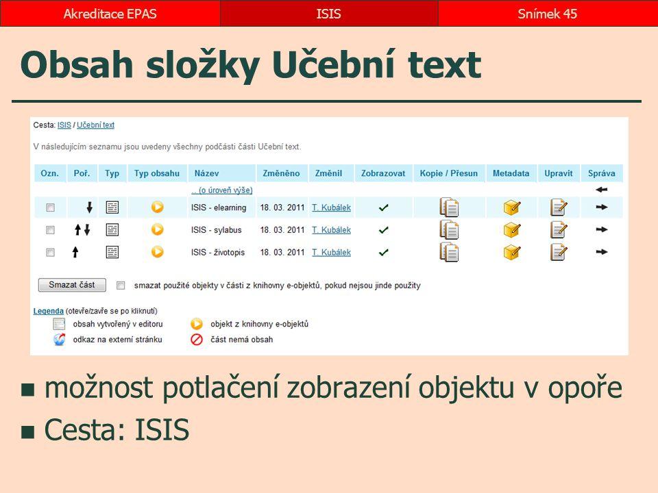 Obsah složky Učební text možnost potlačení zobrazení objektu v opoře Cesta: ISIS ISISSnímek 45Akreditace EPAS