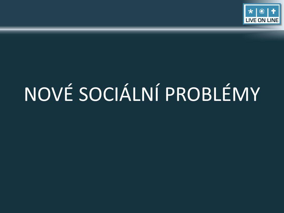 NOVÉ SOCIÁLNÍ PROBLÉMY
